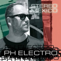 PH ELECTRO – STEREO MEXICO (MRDJ HIT)