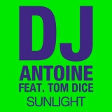 DJ ANTOINE FEAT. TOM DICE - SUNLIGHT (MRDJ HIT)