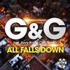 G & G FEAT. JONNY ROSE - ALL FALLS DOWN
