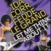 Ida+Corr+Vs.+Fedde+Le+Grand - Let+Me+Think+About+It